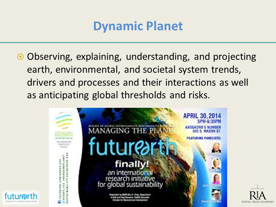 Dynamic Planet  Observing, explaining, understanding, and projecting earth, environmental, and societal system trends, drivers and processes and thei