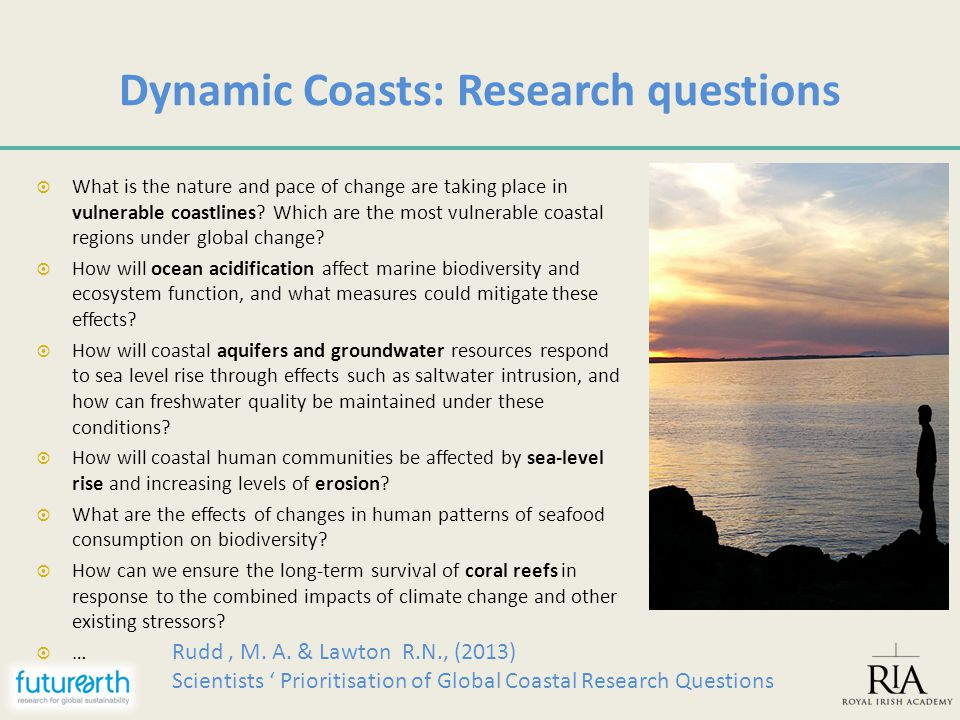 Where (coastal) science is at: We have oceans of data, rivers of information, puddles of knowledge and the odd drop of wisdom  Scientific knowledge  Tacit knowledge  Co-designed & co-produced knowledge