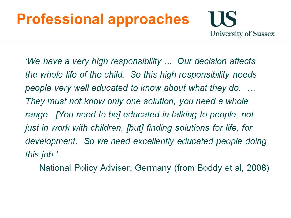 Professional approaches 'We have a very high responsibility...