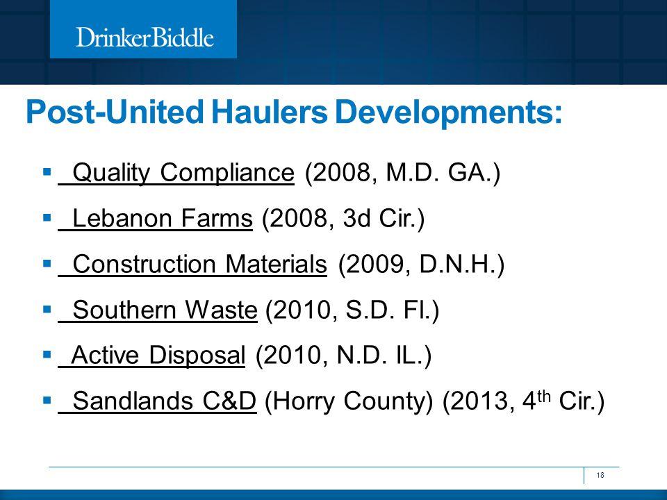  Quality Compliance (2008, M.D. GA.)  Lebanon Farms (2008, 3d Cir.)  Construction Materials (2009, D.N.H.)  Southern Waste (2010, S.D. Fl.)  Acti