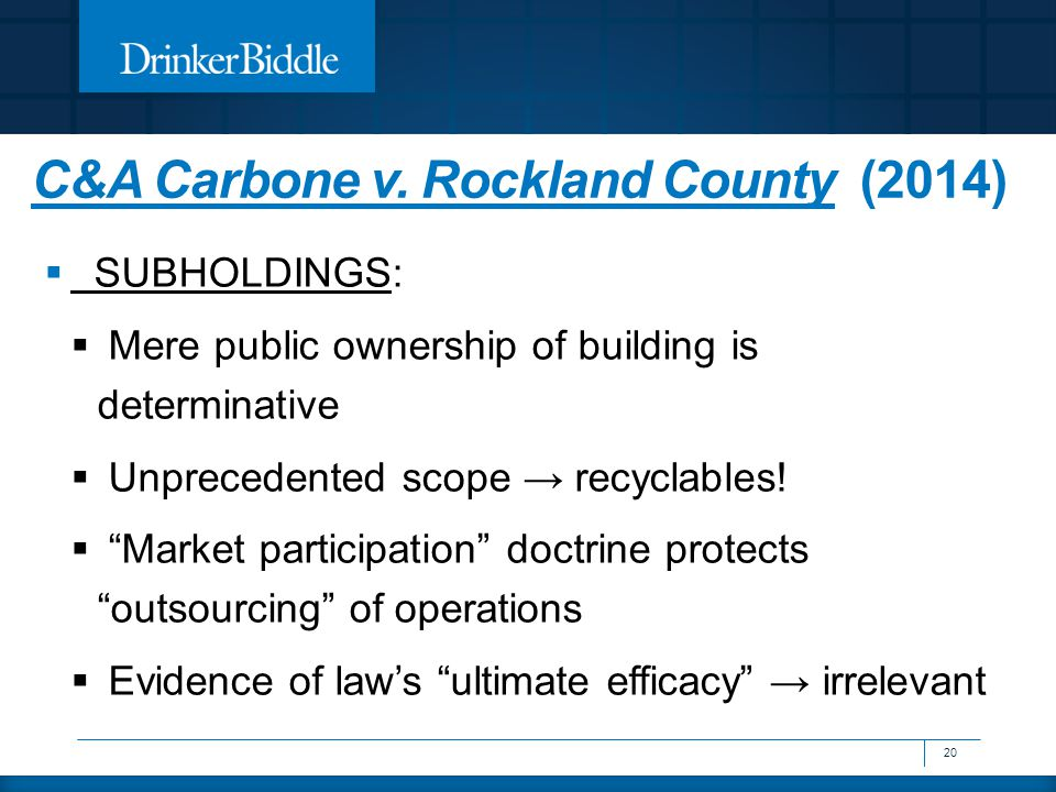 """C&A Carbone v. Rockland County (2014) 20  SUBHOLDINGS:  Mere public ownership of building is determinative  Unprecedented scope → recyclables!  """"M"""