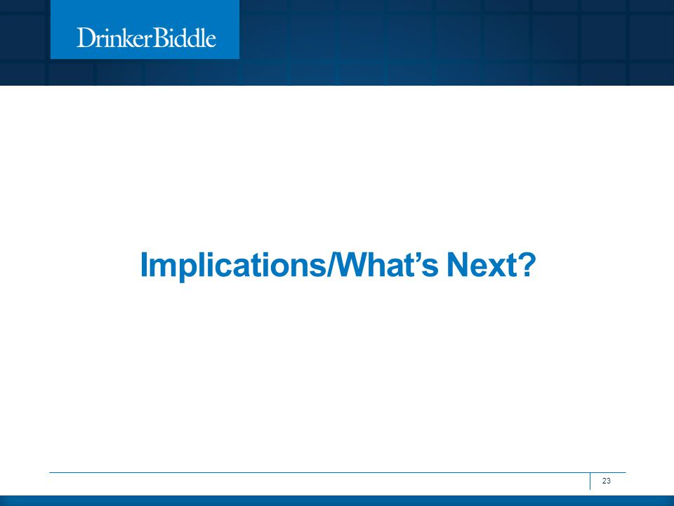 Implications/What's Next? 23
