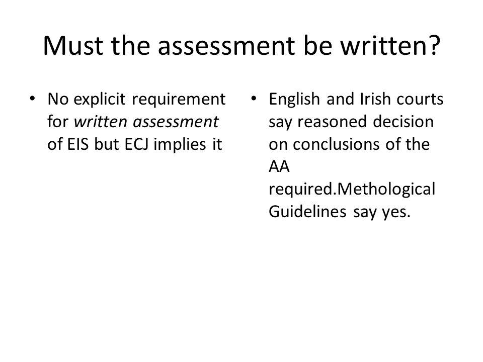 Must the assessment be written.