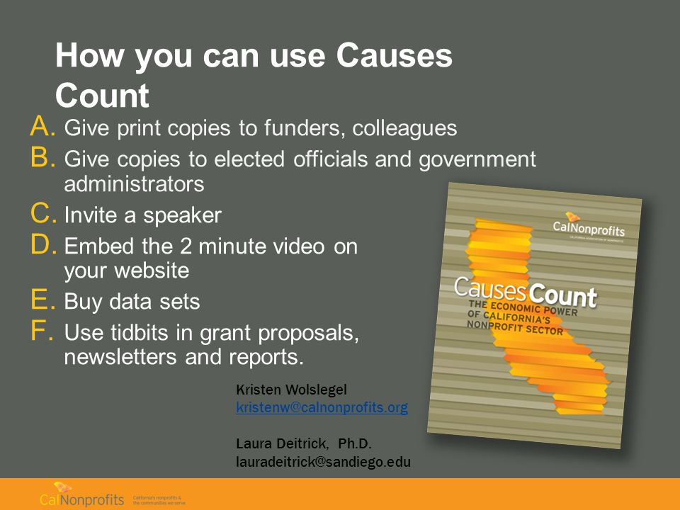 How you can use Causes Count A. Give print copies to funders, colleagues B.