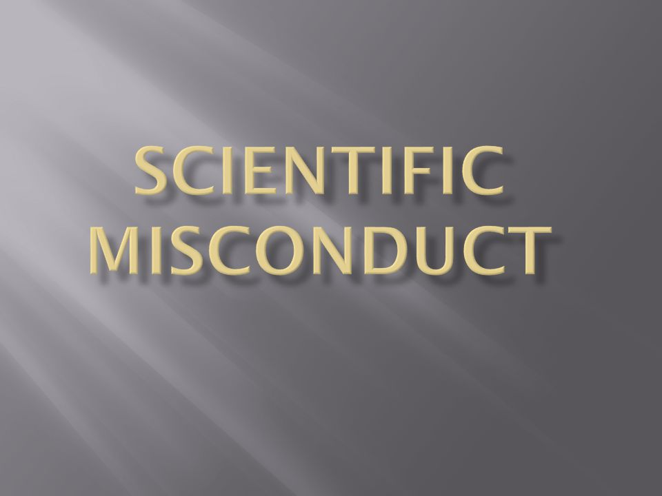  Scientific misconduct is the violation of the standard codes of scholarly conduct and ethical behavior in professional scientific research.scholarly conduct ethical behaviorprofessionalscientific research  Examples of scientific misconduct include:
