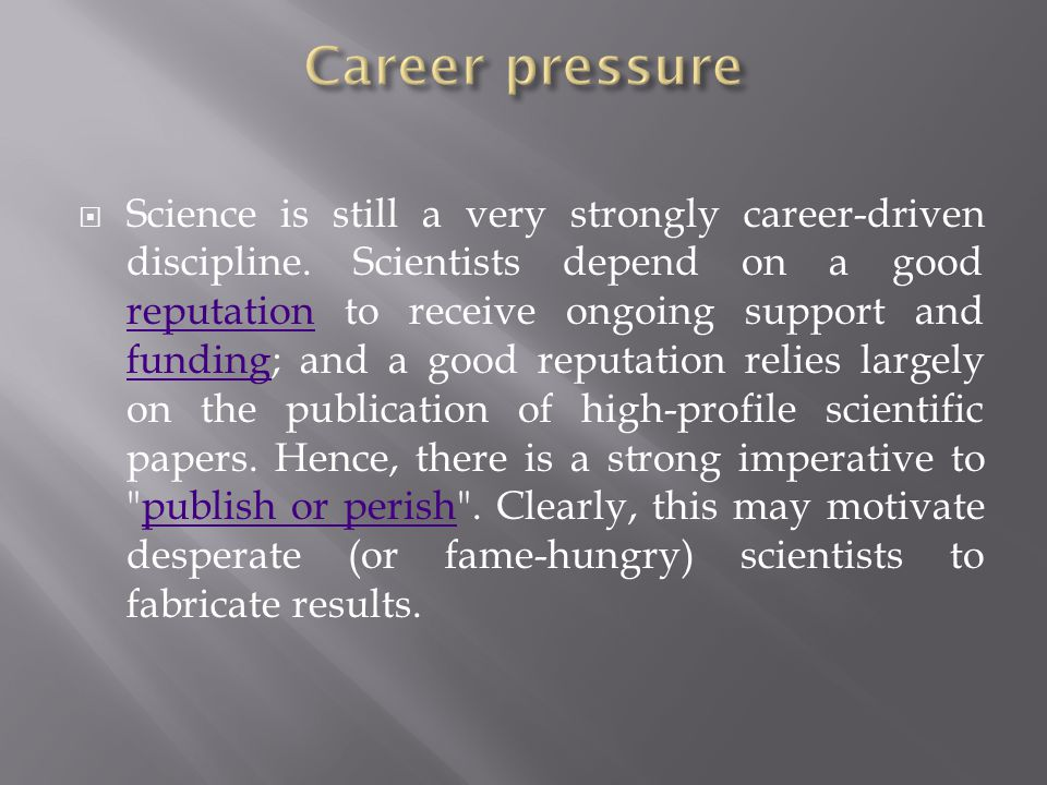  Science is still a very strongly career-driven discipline.