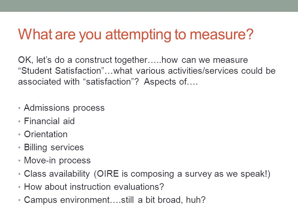 What are you attempting to measure.