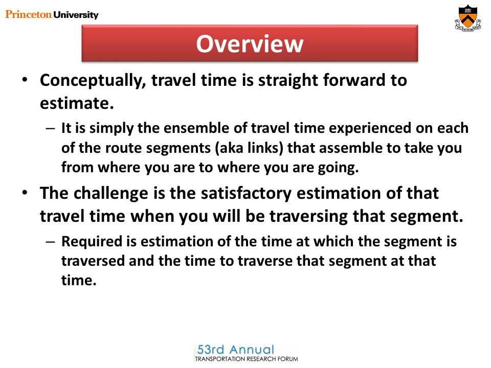Overview Conceptually, travel time is straight forward to estimate.