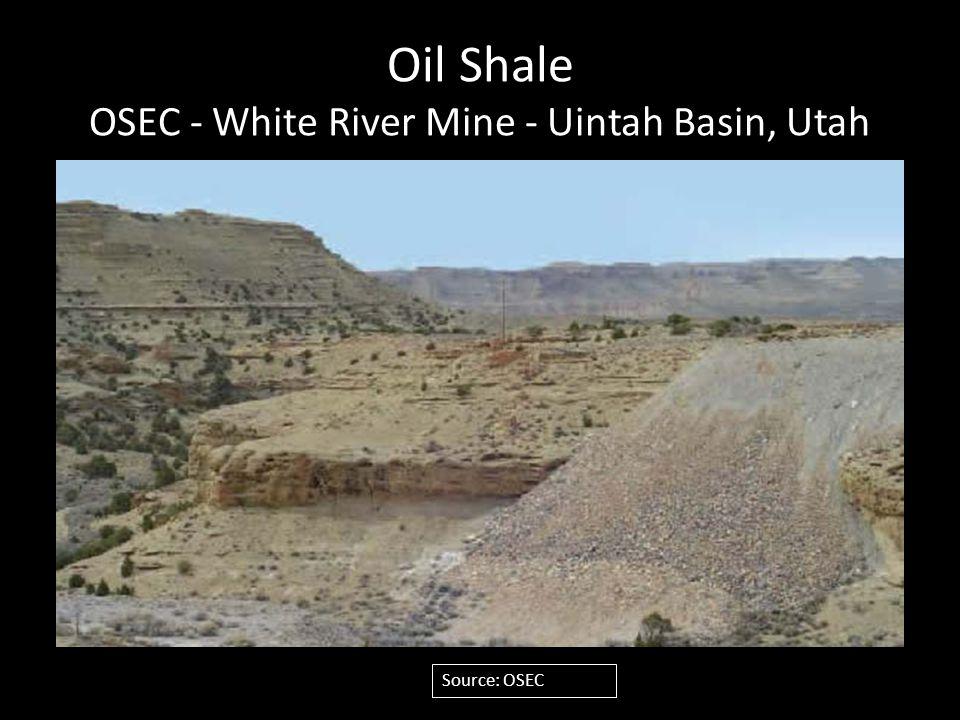 Oil Shale OSEC - White River Mine - Uintah Basin, Utah Source: OSEC