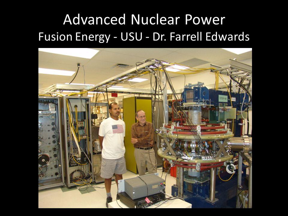 Advanced Nuclear Power Fusion Energy - USU - Dr. Farrell Edwards