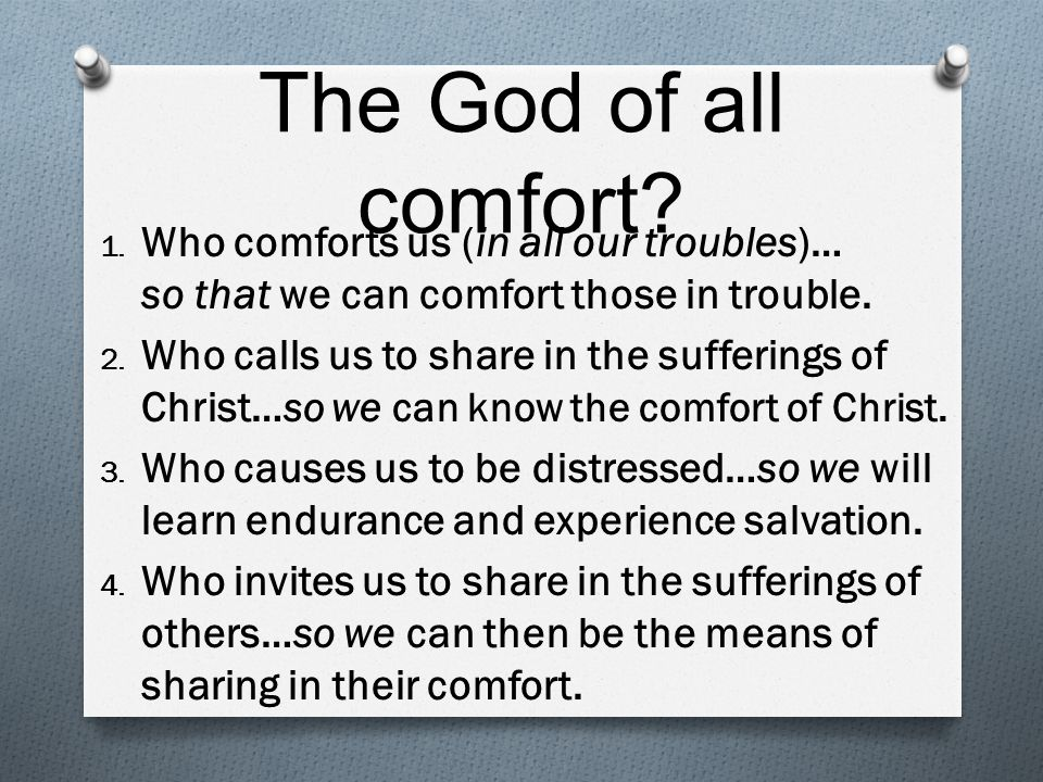 The God of all comfort. 1.