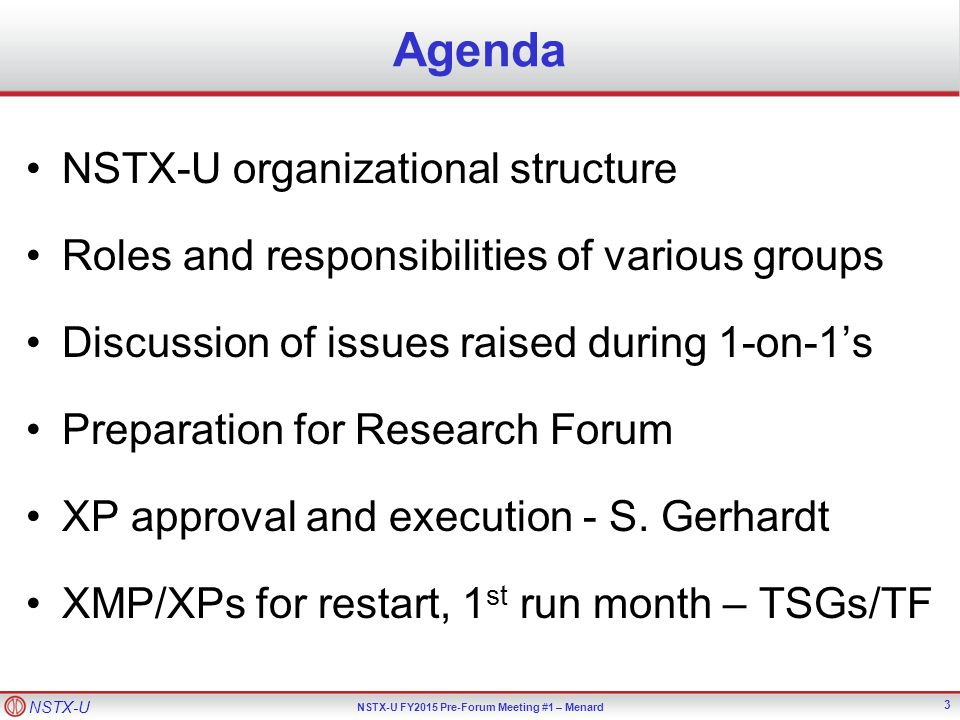 NSTX-U NSTX-U FY2015 Pre-Forum Meeting #1 – Menard Comments / queries from one-on-one meetings (1) Would it be beneficial to have diagnostic tsar .