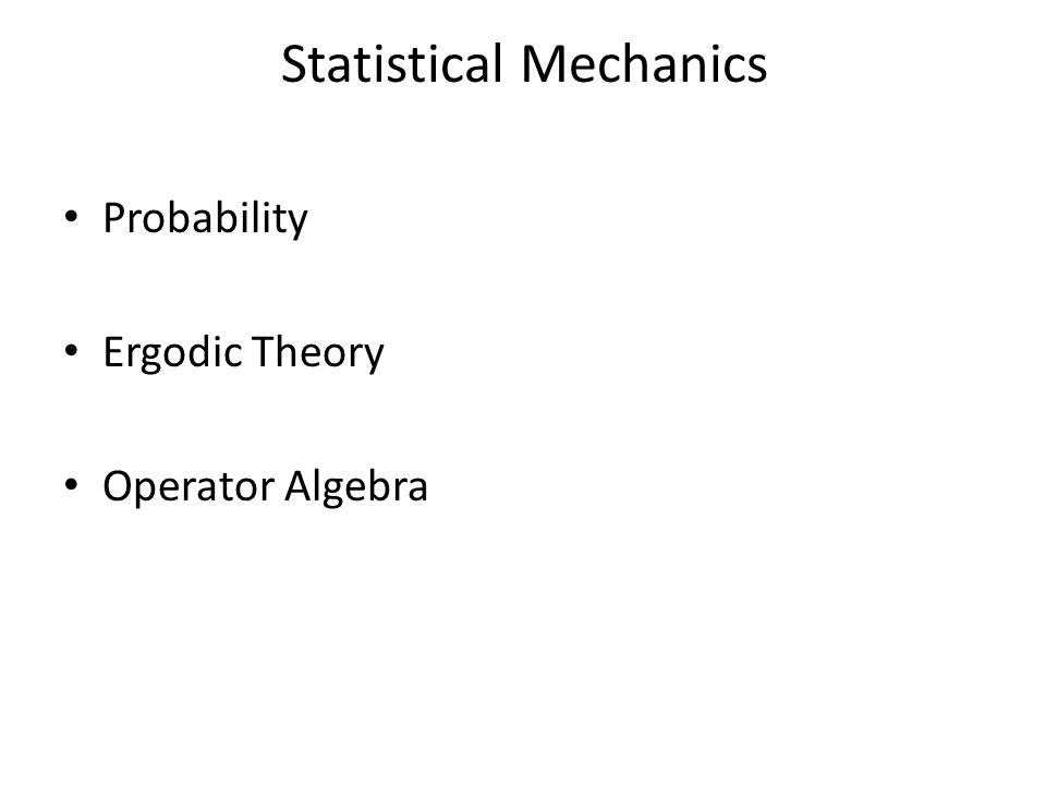 Statistical Mechanics Probability Ergodic Theory Operator Algebra