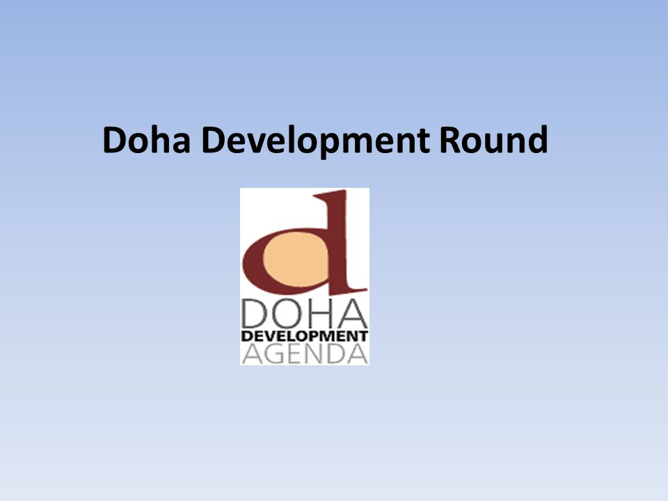 The Doha Development Round started in 2001 and continues today.