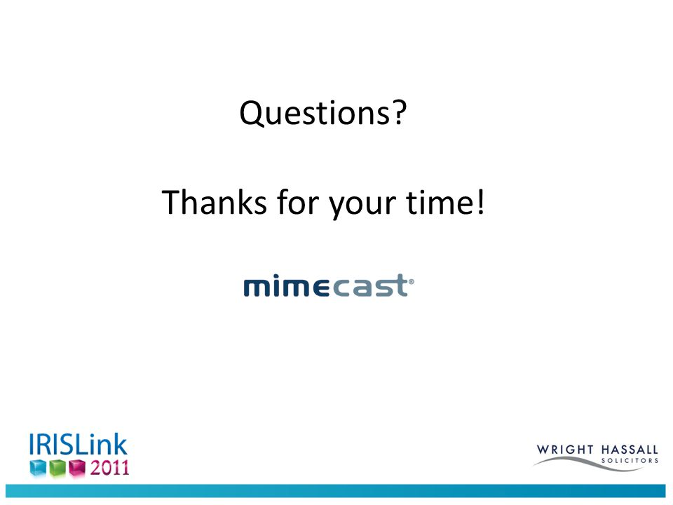Questions? Thanks for your time!