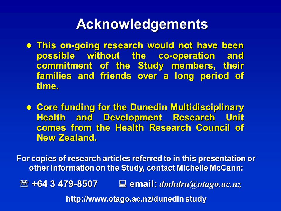 Acknowledgements This on-going research would not have been possible without the co-operation and commitment of the Study members, their families and friends over a long period of time.