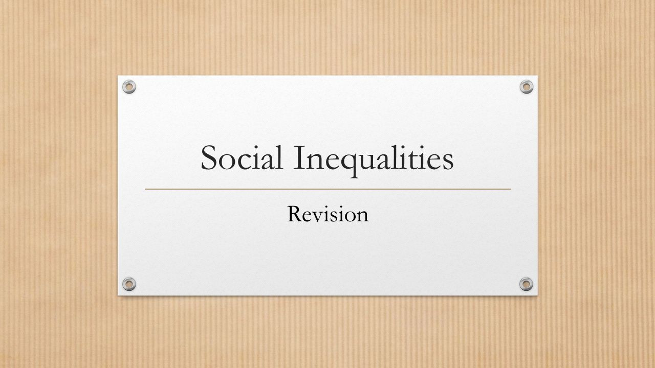 Social Inequalities Revision