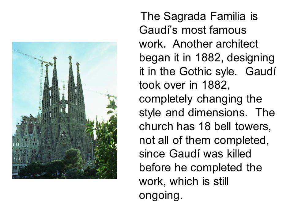 The Sagrada Familia is Gaudí's most famous work.
