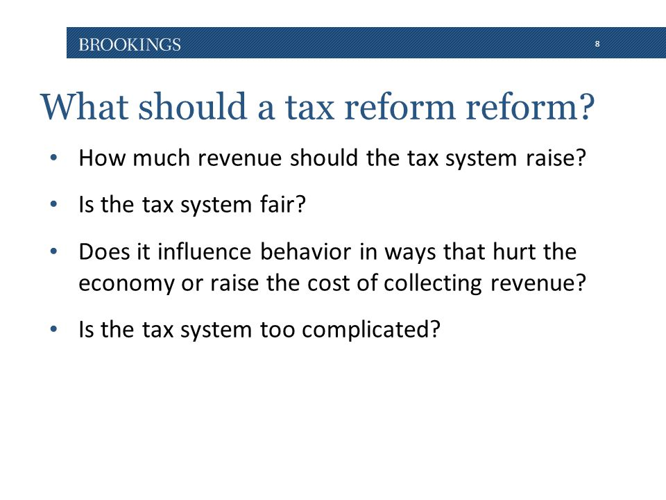 8 What should a tax reform reform. How much revenue should the tax system raise.