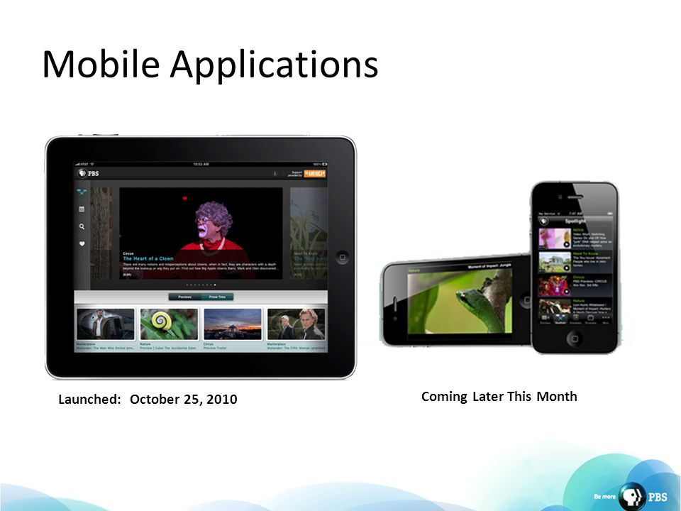 Mobile Applications Launched: October 25, 2010 Coming Later This Month