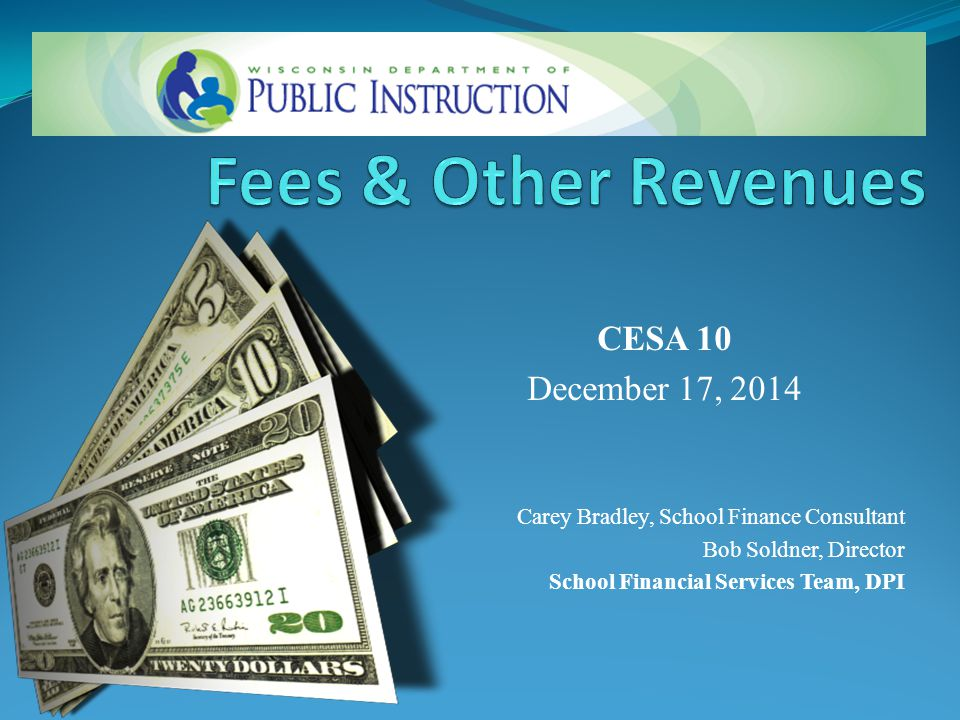  What is Allowable and What is Prohibited  Summer School Fees  Fees & State Aid  Fees & Revenue Limits DPI On-Line Fees Document: http://sfs.dpi.wi.gov/sfs_fees 2