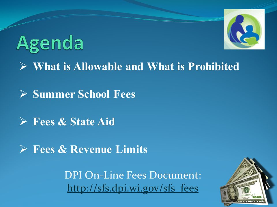  Fees do not affect the district's revenue limit – districts spend fees outside the revenue limit.