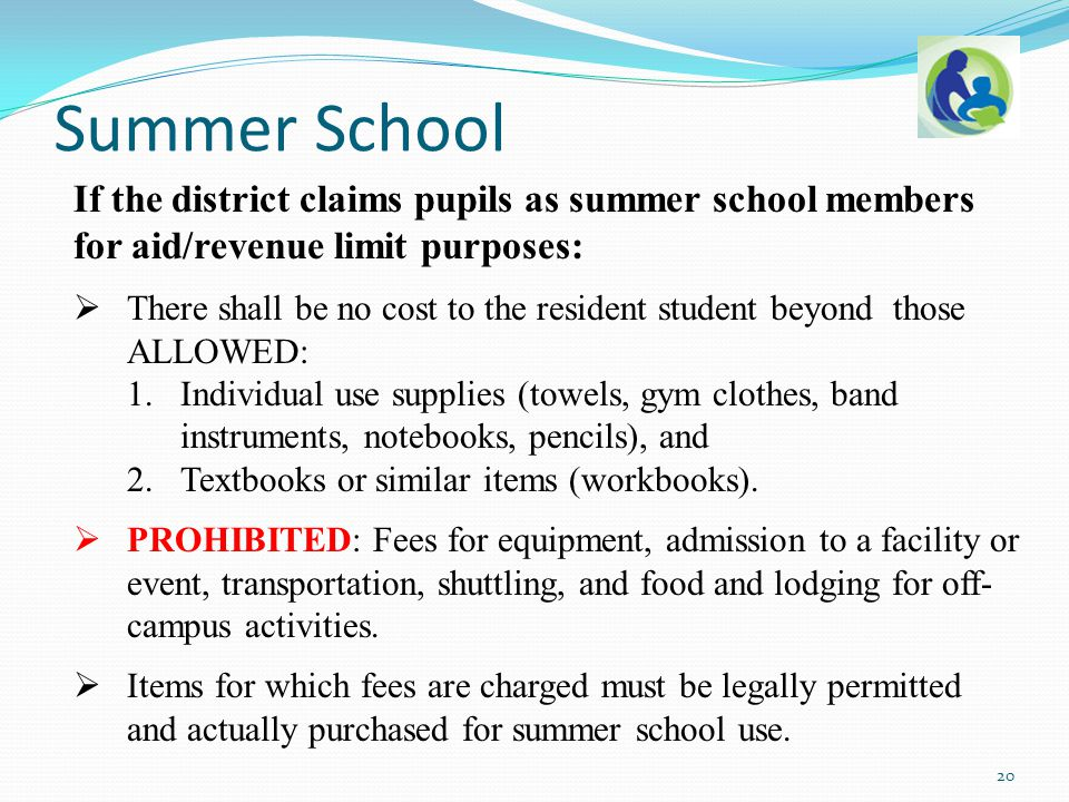 Summer School If the district claims pupils as summer school members for aid/revenue limit purposes:  There shall be no cost to the resident student