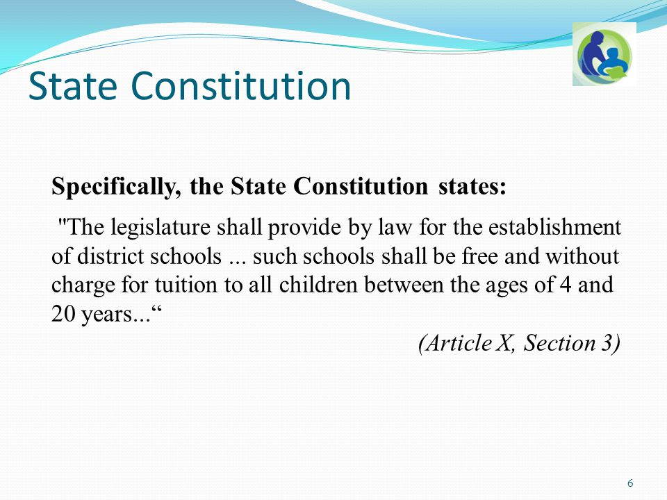 Specifically, the State Constitution states: