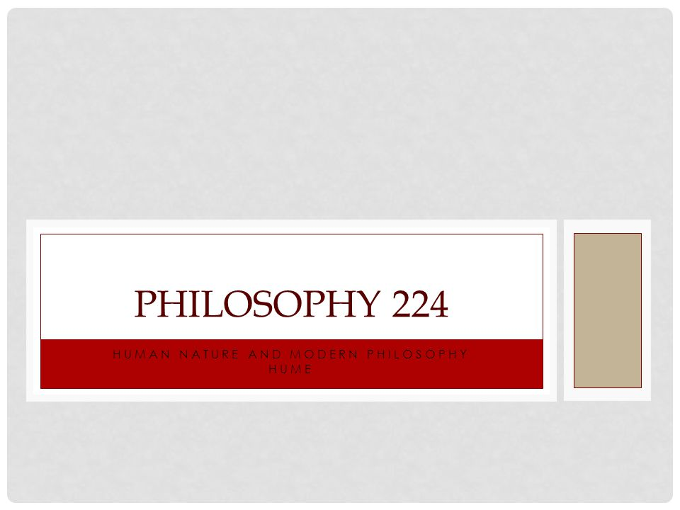 HUMAN NATURE AND MODERN PHILOSOPHY HUME PHILOSOPHY 224