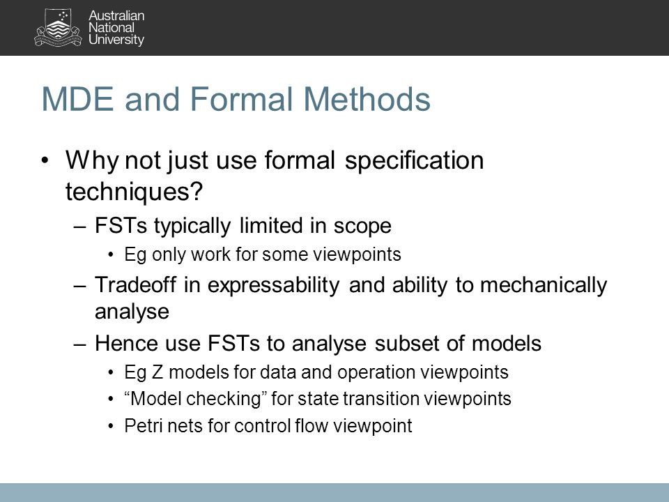 MDE and Formal Methods Why not just use formal specification techniques.
