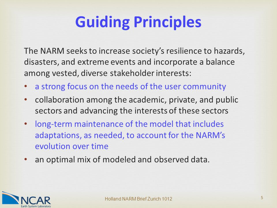 The NARM seeks to increase society's resilience to hazards, disasters, and extreme events and incorporate a balance among vested, diverse stakeholder
