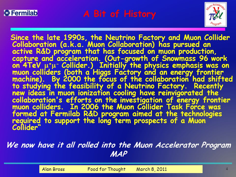 The Basic Problem – B Field Effect 805 MHz Studies  Data seem to follow universal curve u Max stable gradient degrades quickly with B field  Re-measured u Same results Gradient in MV/m Peak Magnetic Field in T at the Window >2X Reduction @ required field 55 Alan Bross Food for Thought March 8, 2011