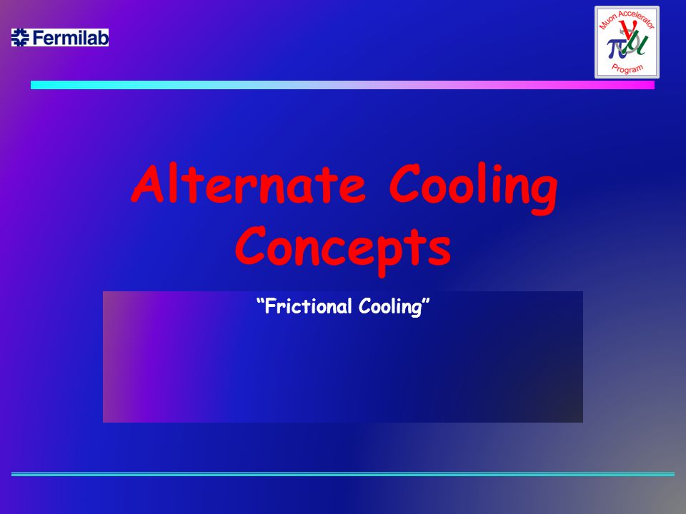 Alternate Cooling Concepts Frictional Cooling