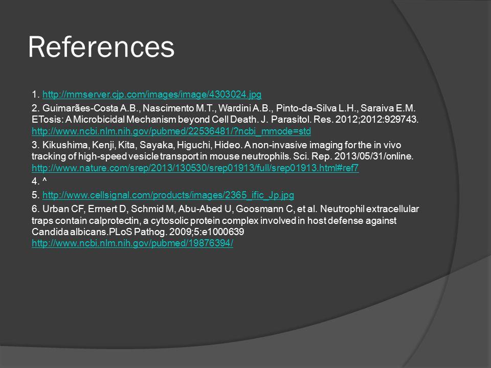 References 1. http://mmserver.cjp.com/images/image/4303024.jpghttp://mmserver.cjp.com/images/image/4303024.jpg 2. Guimarães-Costa A.B., Nascimento M.T