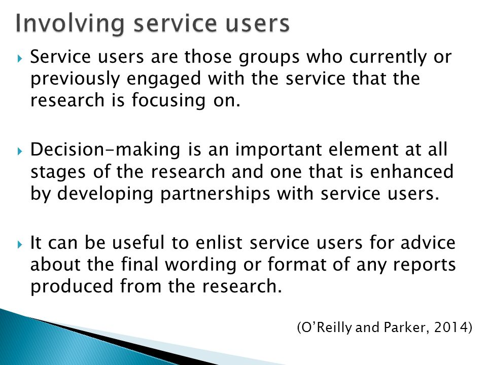  Service users are those groups who currently or previously engaged with the service that the research is focusing on.