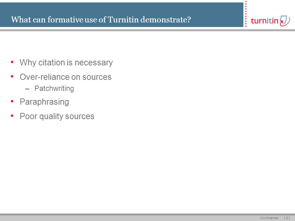 [ 9 ]Confidential What can formative use of Turnitin demonstrate.