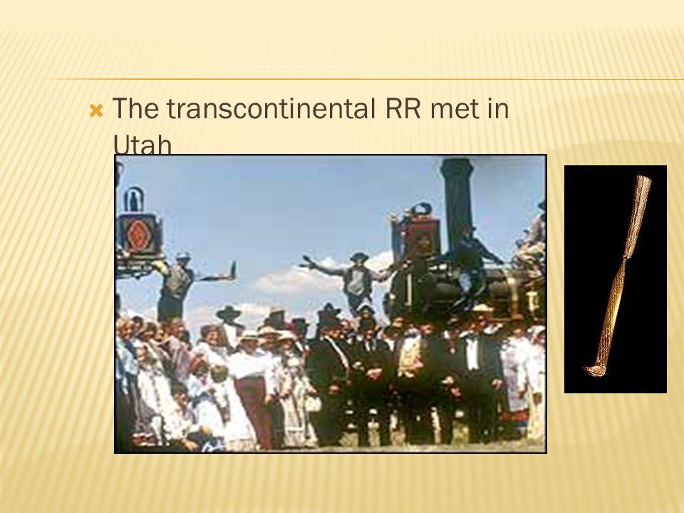  The transcontinental RR met in Utah