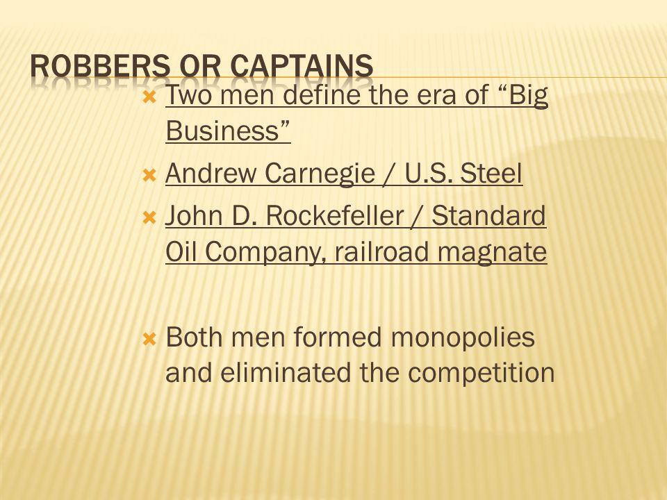  Two men define the era of Big Business  Andrew Carnegie / U.S.