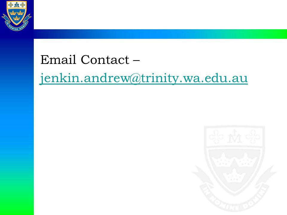 Email Contact – jenkin.andrew@trinity.wa.edu.au