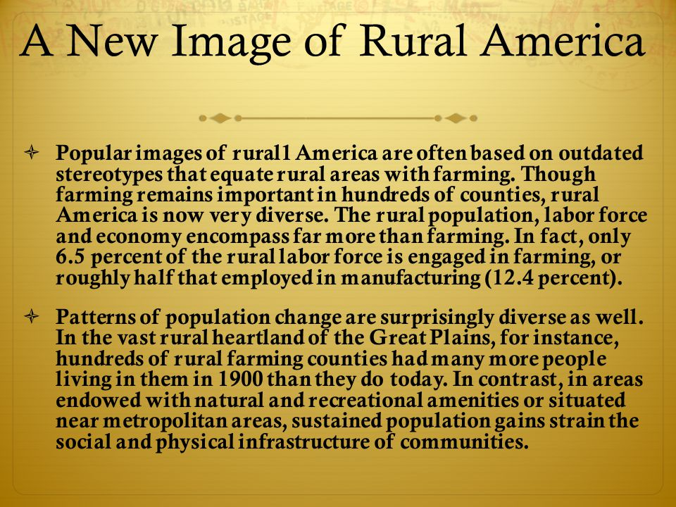 A New Image of Rural America  Popular images of rural1 America are often based on outdated stereotypes that equate rural areas with farming.