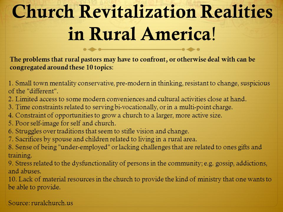 The problems that rural pastors may have to confront, or otherwise deal with can be congregated around these 10 topics : 1.