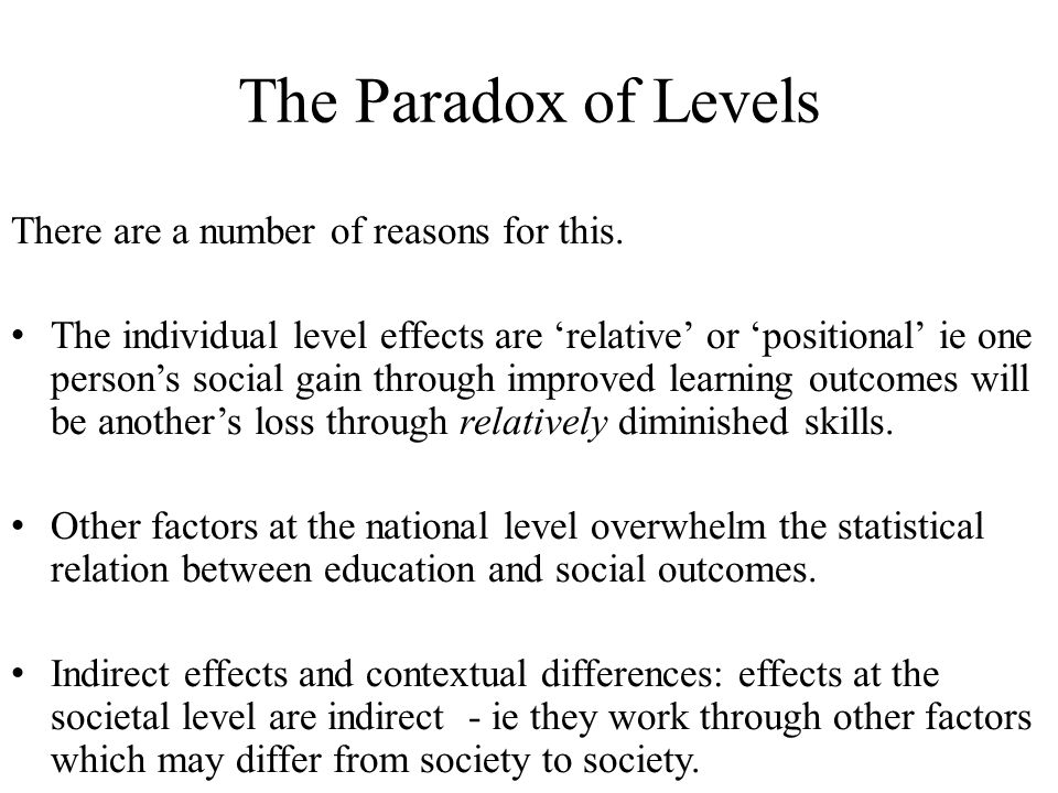 The Paradox of Levels There are a number of reasons for this.