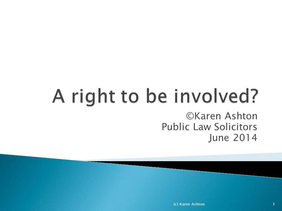 ©Karen Ashton Public Law Solicitors June 2014 (c) Karen Ashton1