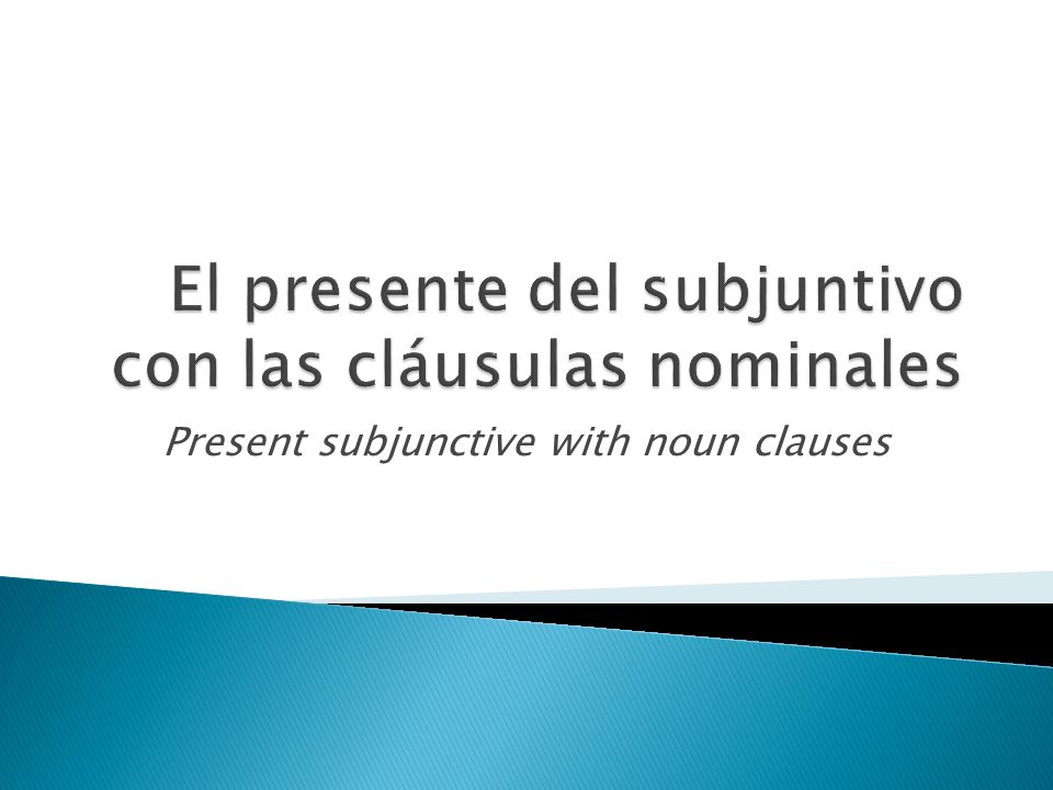 Present subjunctive with noun clauses