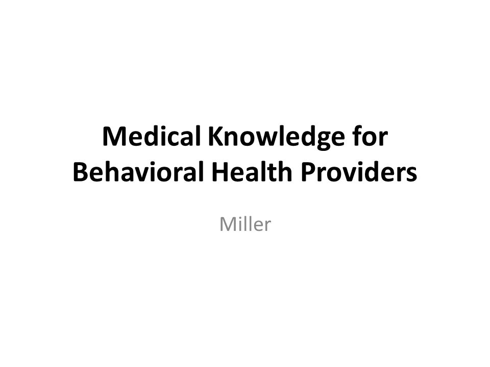 Medical Knowledge for Behavioral Health Providers Miller