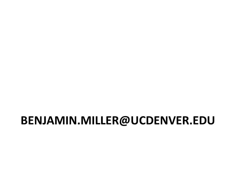 BENJAMIN.MILLER@UCDENVER.EDU