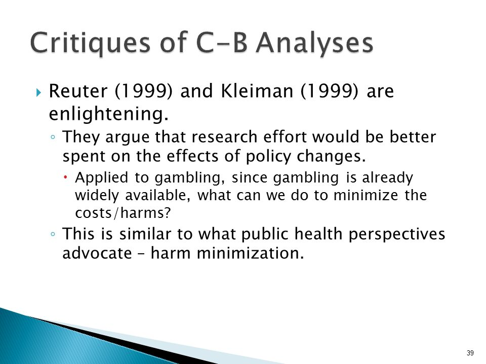  Reuter (1999) and Kleiman (1999) are enlightening.