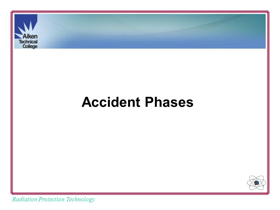 Radiation Protection Technology Accident Phases