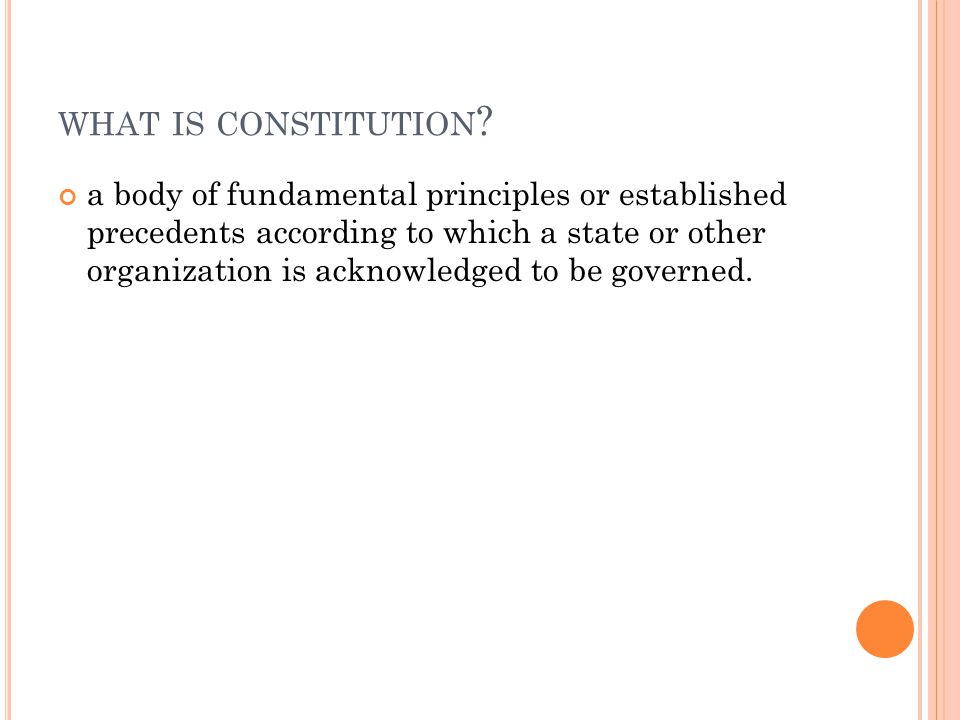 WHAT IS CONSTITUTION .