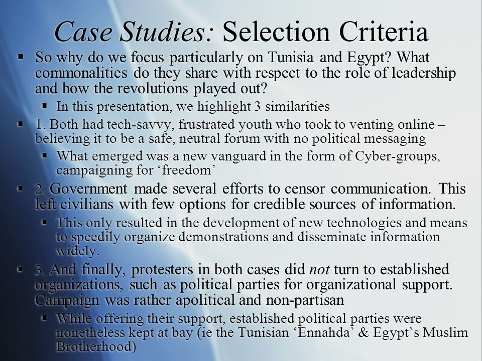 Case Studies: Selection Criteria  So why do we focus particularly on Tunisia and Egypt.